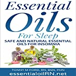 Essential Oils For Sleep: Natural Insomnia Remedies | Tonny M Ford RN