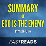 Summary of Ego Is the Enemy: by Ryan Holiday | Includes Key Takeaways & Analysis | FastReads