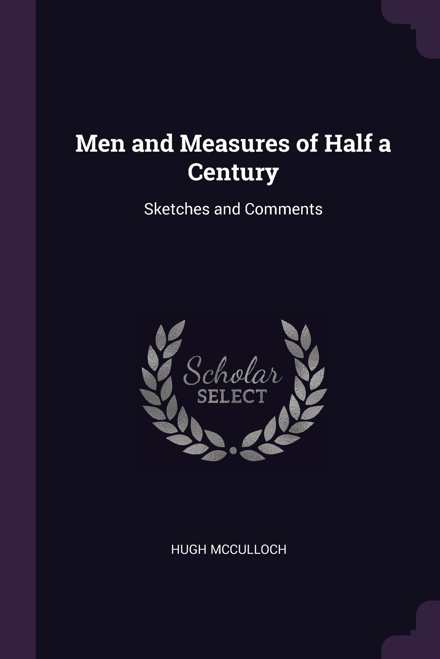 Men and Measures of Half a Century: Sketches and Comments ebook
