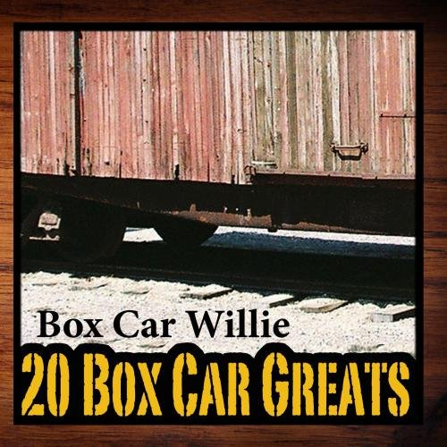 Boxcar Willie - 20 Boxcar Greats - Zortam Music