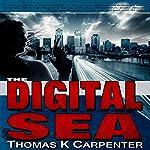 The Digital Sea   Thomas K. Carpenter