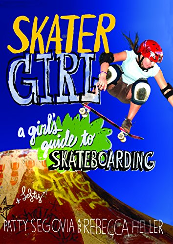 Skater Girl: A Girl's Guide to Skateboarding PDF