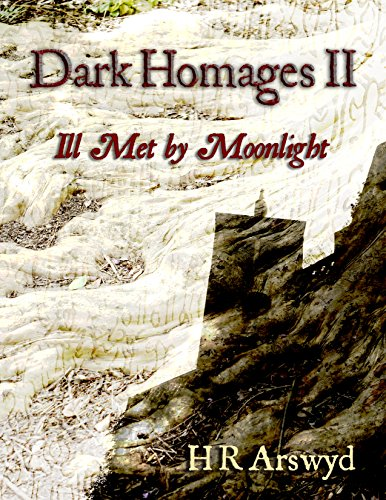 Dark Homages II: Ill Met by Moonlight by [Arswyd, H. R.]
