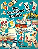 The Decorated Tumbler, Hazel M. Weatherman, 091307411X