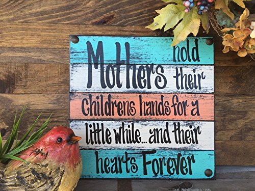 MOM Sign - Mothers hold their childrens hands... their hearts forever - Reclaimed Pallet Wall Decor *Hang above a dresser, nightstand, & more!