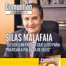 Silas Malafaia: Eu Sou um Pastor Que Luto para Praticar a Palavra de Deus