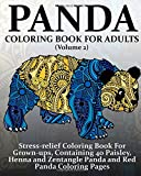 Panda Coloring Book For Adults (Volume 2): Stress-relief Coloring Book For Grown-ups, Containing 40 Paisley, Henna and Zentangle Panda and Red Panda Coloring Pages