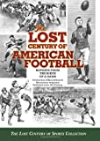 The Lost Century of American Football, The Lost Century of Sports Collection, 1439252564