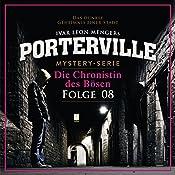 Die Chronistin des Bösen (Porterville 8)   Anette Strohmeyer, Ivar Leon Menger