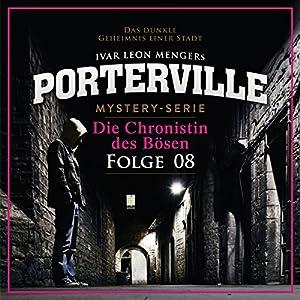 Die Chronistin des Bösen (Porterville 8) Hörbuch