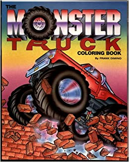 The Monster Truck Coloring Book Troubador Press Frank Dimino Doug Millhoff 9780843119572 Amazon Books