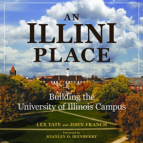 An Illini Place: Building the University of Illinois Campus