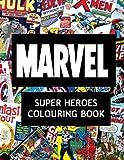 Marvel Super Heroes Colouring Book: Super hero, Hero, book, Wolverine, Avengers, Guardians of the Galaxy, X-men, Defenders, Illuminati, Fantastic ... Comic, Captain America, Groot, DC Comics