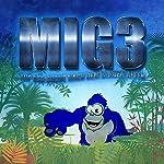 MIG3: Auf der Suche nach dem Blauen Affen | Kim Jens Witzenleiter