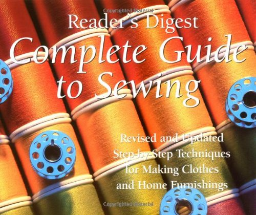 Complete Guide to Sewing : Step-By-Step Techniques for Making Clothes and Home Furnishings by Brand: Readers Digest