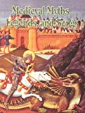 Medieval Myths, Legends, and Songs (Medieval World (Crabtree Paperback))