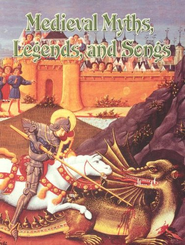 Medieval Myths, Legends, And Songs (The Medieval World)
