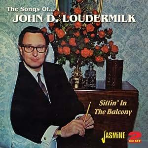 Sittin' In The Balcony - The Songs Of John D. Loudermilk [ORIGINAL RECORDINGS REMASTERED] 2CD SET