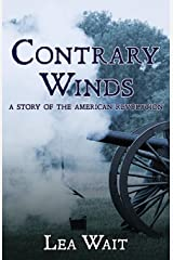 Contrary Winds: A Novel of the American Revolution Paperback
