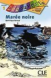 Marée noire - Niveau 1 - Lecture Découverte - Livre