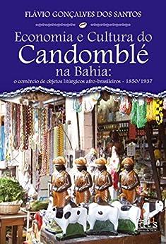 Economia e Cultura do Candomblé na Bahia: o comércio de