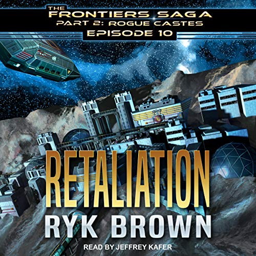 Pdf Science Fiction Retaliation: Frontiers Saga, Part 2: Rogue Castes Series, Episode 10