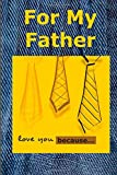 For My Father: Love You Because, Marjorie McDonald, 1499789637