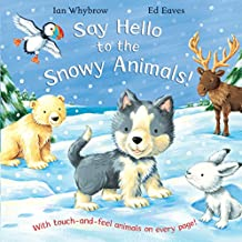 Say Hello to the Snowy Animals!: A soft-to-touch book