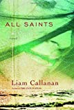 All Saints, Liam Callanan, 0385336969
