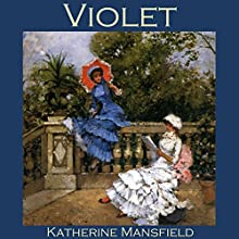 Violet Audiobook by Katherine Mansfield Narrated by Cathy Dobson