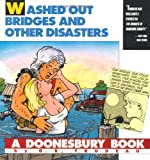 Washed Out Bridges and Other Disasters, G. B. Trudeau, 0836217470