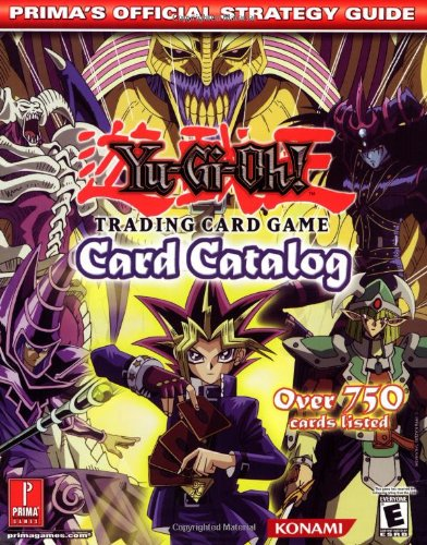 Yu-Gi-Oh! Card Catalog: Prima's Official Strategy Guide (Yu Gi Oh Cards Guide)