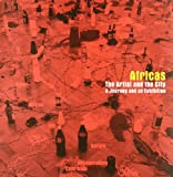 Africas: The Artist and the City : A Journey and an Exhibition, , 8495273861