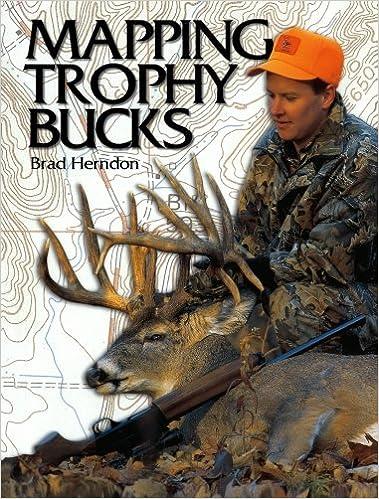 Mapping Trophy Bucks Brad Herndon 0046081005039 Amazon Books