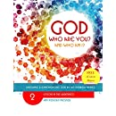 GOD Who Are You? AND Who Am I?: Knowing and Experiencing God by His Hebrew Name: Lessons in the Wilderness