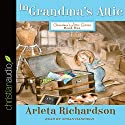 In Grandma's Attic Audiobook by Arleta Richardson Narrated by Susan Hanfield