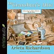 In Grandma's Attic | Arleta Richardson