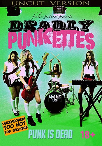 Deadly Punkettes: Uncut