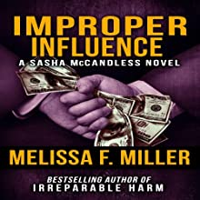 Improper Influence: Sasha McCandless Legal Thriller, Book 5 Audiobook by Melissa F. Miller Narrated by Karen Commins