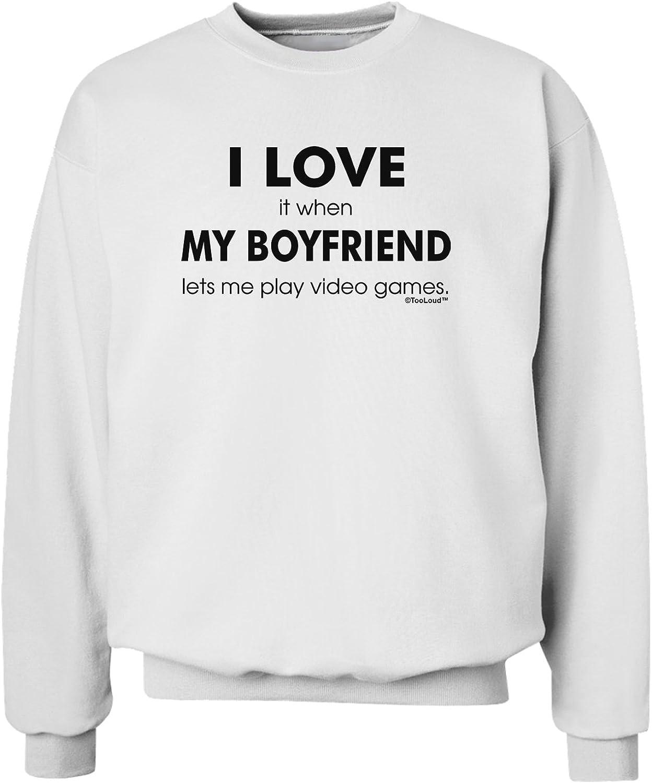 TOOLOUD I Love My Boyfriend Videogames Sweatshirt