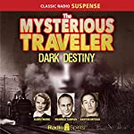 Mysterious Traveler: Dark Destiny | David Kogan,Robert Arthur