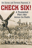 Check Six!: A Thunderbolt Pilot's War Across the Pacific