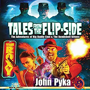 Tales from the Flip-Side: The Adventures of Big Daddy Cool and the Bombshell Kittens Audiobook
