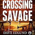 Crossing Savage: A Peter Savage Novel Audiobook by Dave Edlund Narrated by Jonathan Horvath