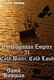 Carthaginian Empire 31 - Cold Water, Cold Land (Bluewood Publishing Ltd)