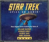 Star Trek .. Epics on Audio ... featuring 3 original stories on CD and the voices of William shatner, Leonard Nimoy , George Takei and James Doohan (Star Trek)