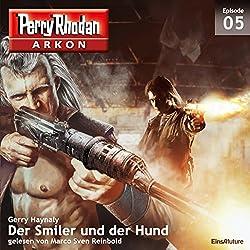 Der Smiler und der Hund (Perry Rhodan Arkon 5)