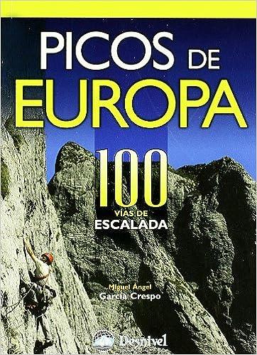 Picos de Europa - 100 vias de escalada: Amazon.es: Garcia ...