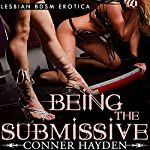 Being the Submissive: Lesbian BDSM Erotica | Conner Hayden