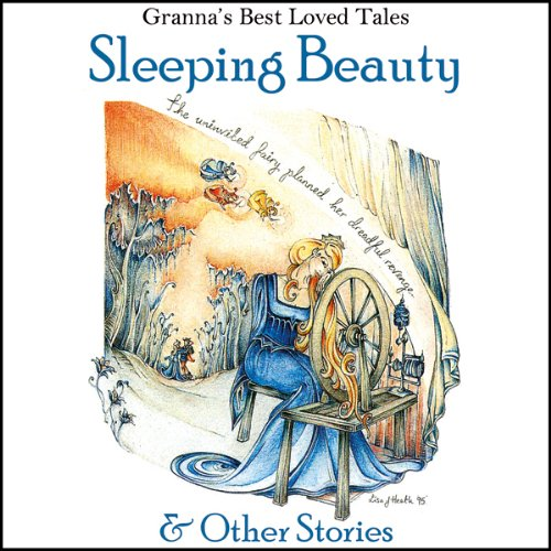 Sleeping Beauty: & Other Stories: Granna's Well Loved Tales